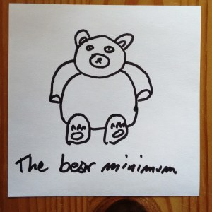 the bear minimum