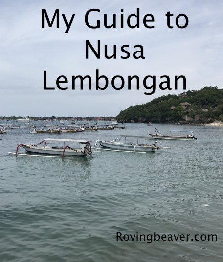My comprehensive guide to Nusa Lembongan