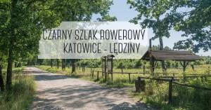 Czarny szlak rowerowy nr 101 Katowice - Lędziny