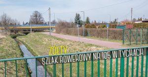 Żółty szlak rowerowy nr 105 w Tychach