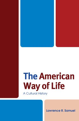 The American Way Of Life : american, American, Life:, Cultural, History, 9781683930846