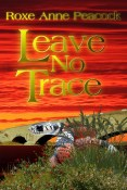 https://www.amazon.com/Leave-Trace-Roxe-Anne-Peacock/dp/1611600715