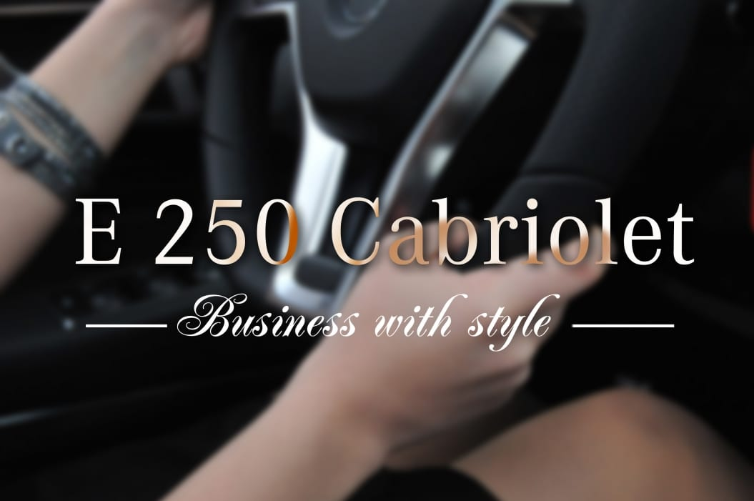 E 250 Cabriolet – Impress with style