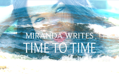 "Miranda Writes – ""Time to Time"""