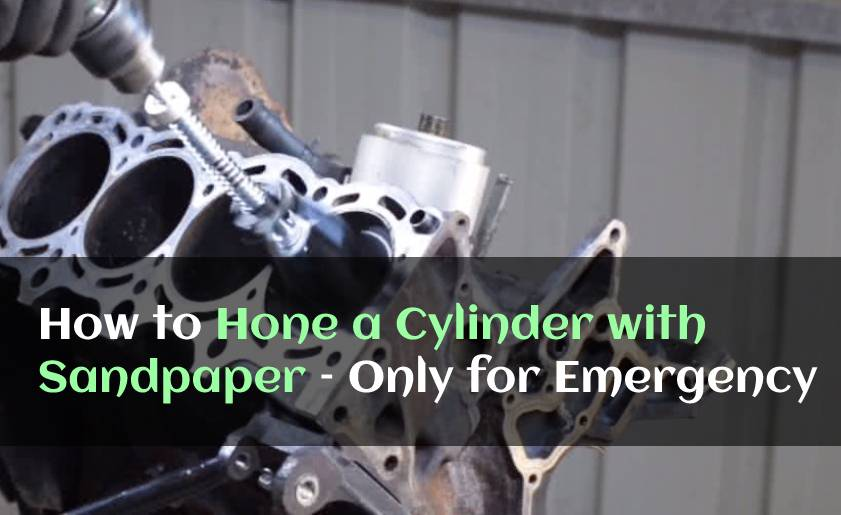 How to Hone a Cylinder with Sandpaper