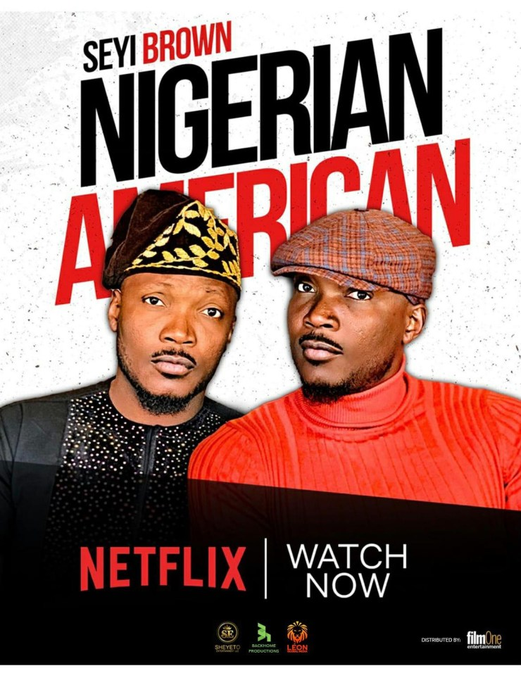 Seyi Brown's stand up comedy special titled NIGERIAN AMERICAN now showing exclusively on Naija On Netflix