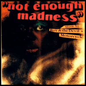 not enough madness