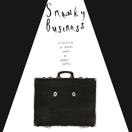 Sneaky Business - A collaborative comics zine full of sneaky.. well.. business.