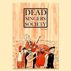 I was asked to be a part of the first Dead.. Singers Society