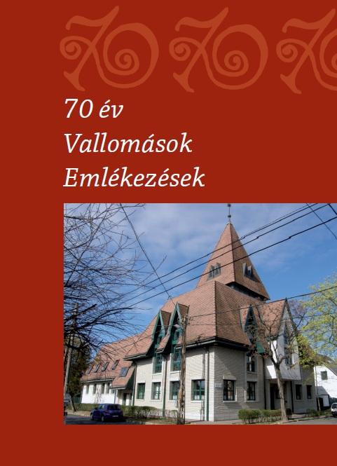 Vallomások, Emlékezések - 70 év