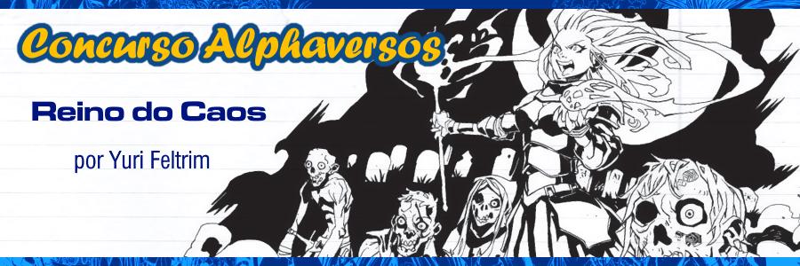 Concurso Alphaversos 2018 - Reino do Caos