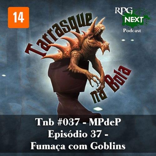 Capa do Tarrasque na Bota 37 - A mina perdida de Phandelver - Episódio 37 - Fumaça com Goblins