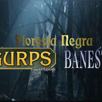 TnB #092 – RPG: GURPS – Ep.4 – Floresta Negra Episódio – Encontros Fortuitos