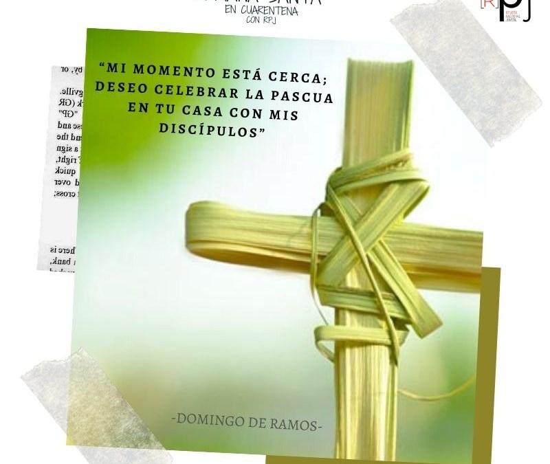 """""""Mi momento está cerca; deseo celebrar la Pascua en tu casa con mis discípulos» – Juan Carlos de la Riva"""