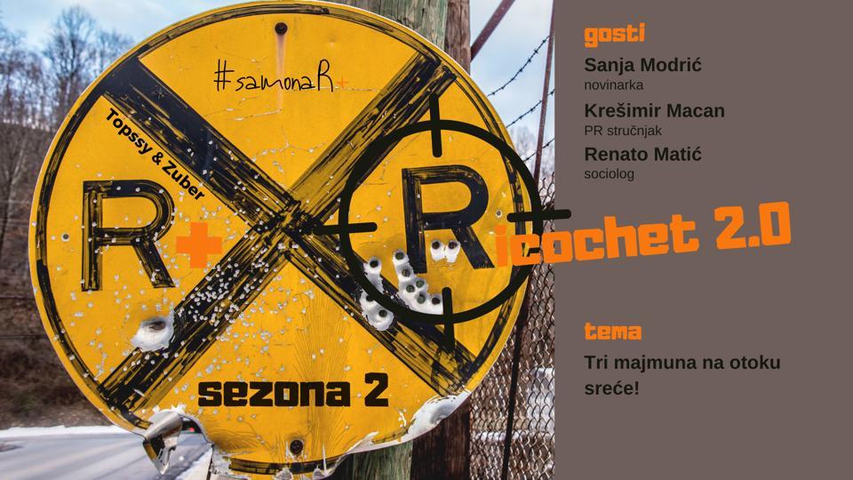 R+: Ricochet 2.0 w. Sanja Modrić, Krešimir Macan i Renato Matić | Tri majmuna na otoku sreće!