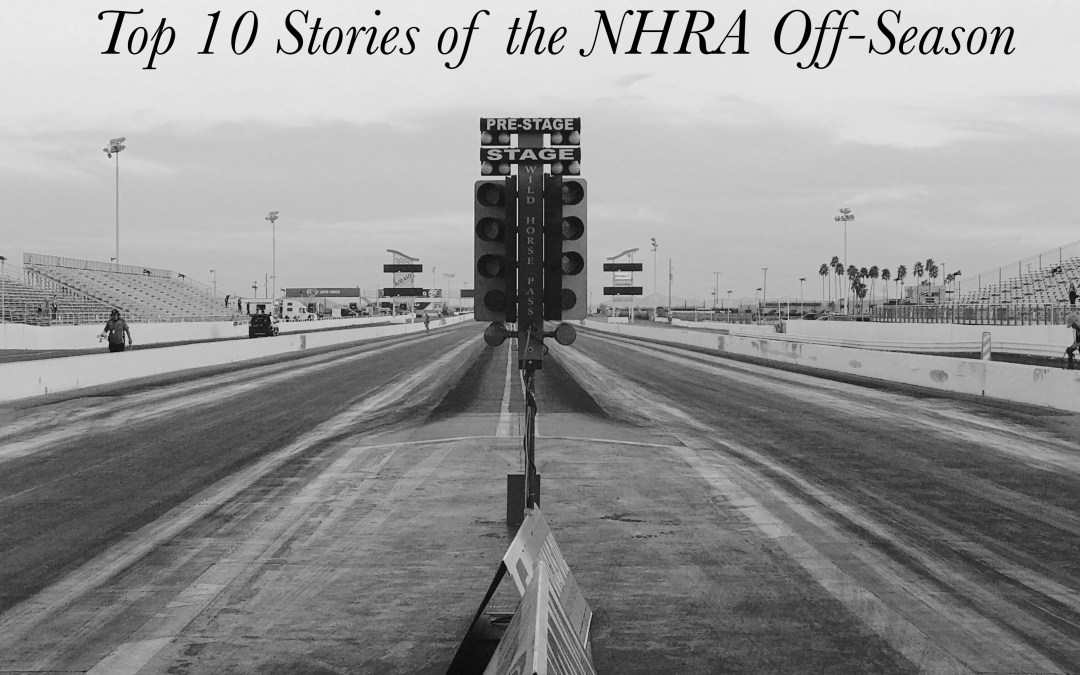 Top 10 Stories of the NHRA Off-Season