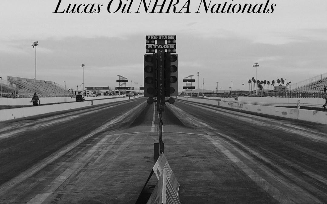 Lucas Oil NHRA Nationals Race Report