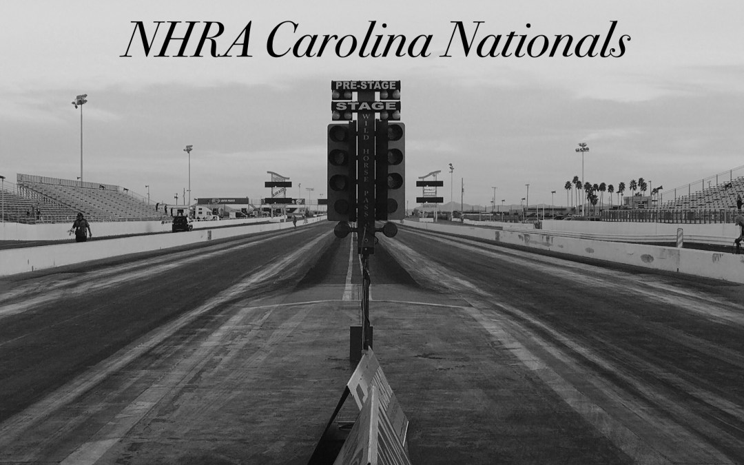 NHRA Carolina Nationals Race Report