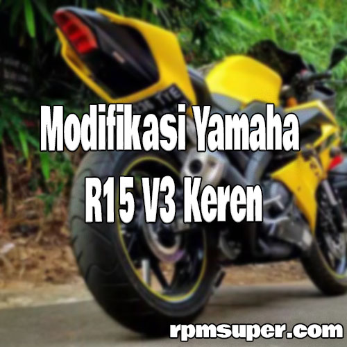 Modifikasi R15 V3 Keren