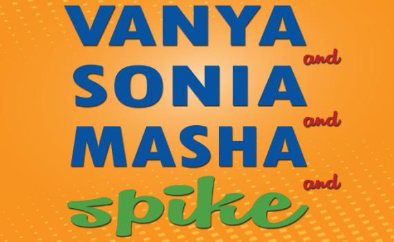 Vanya, Sonia, Masha, Spike