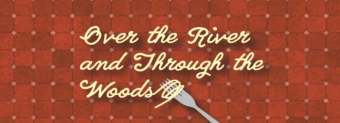 Over the River and Through the Woods | Tabletop | 2021-2022