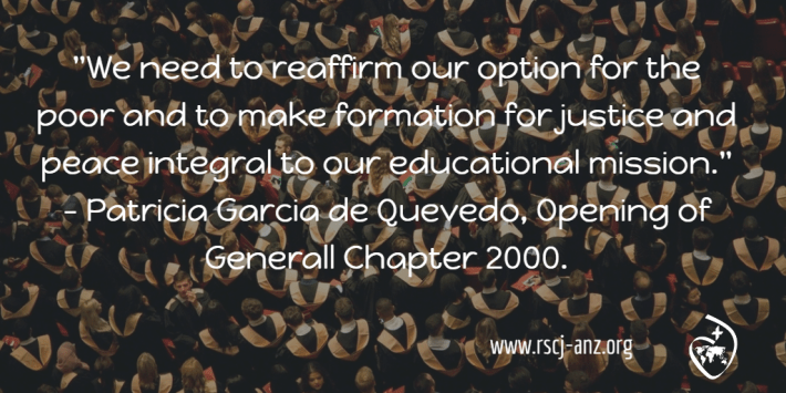 """We need to reaffirm our option for the poor and to make formation for justice and peace integral to our educational mission."" Patricia Garcia de Quevedo, Opening of General Chapter 2000."