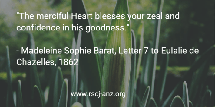 """The merciful Heart blesses your zeal and confidence in his goodness."" Madeleine Sophie Barat, Letter 7 to Eulalie de Chazelles, 1862."