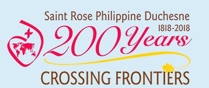 Philippine Duchesne – 200 years Crossing Frontiers