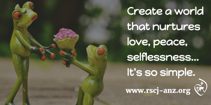 Create a world that nourishes love, peace and selflessness. It's simple