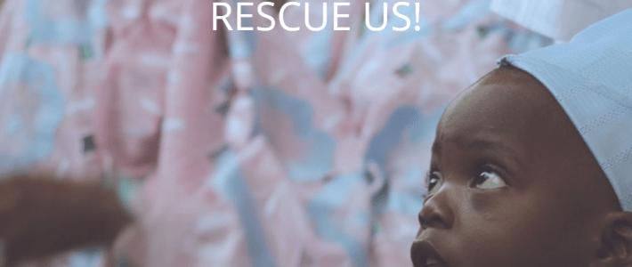 Rescue us