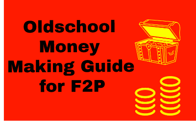 Money Making Guide OSRS for F2P