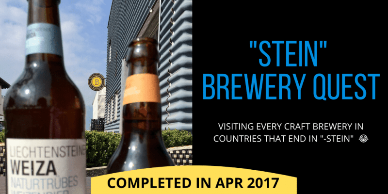 "Stein Brewery Quest: visiting every brewery in countries that end in ""-stein"" 😂(completed 2017)"