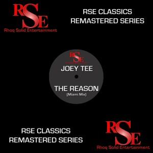 RSEClassics-JoeyTee-TheReasonMiamiMix