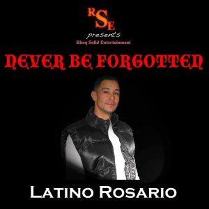 LatinoRosario-NeverBeForgotten