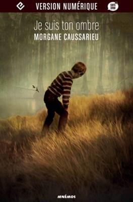 Je suis ton ombre de Morgane Caussarieu