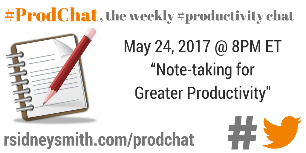 Note-taking for Greater Productivity - #ProdChat