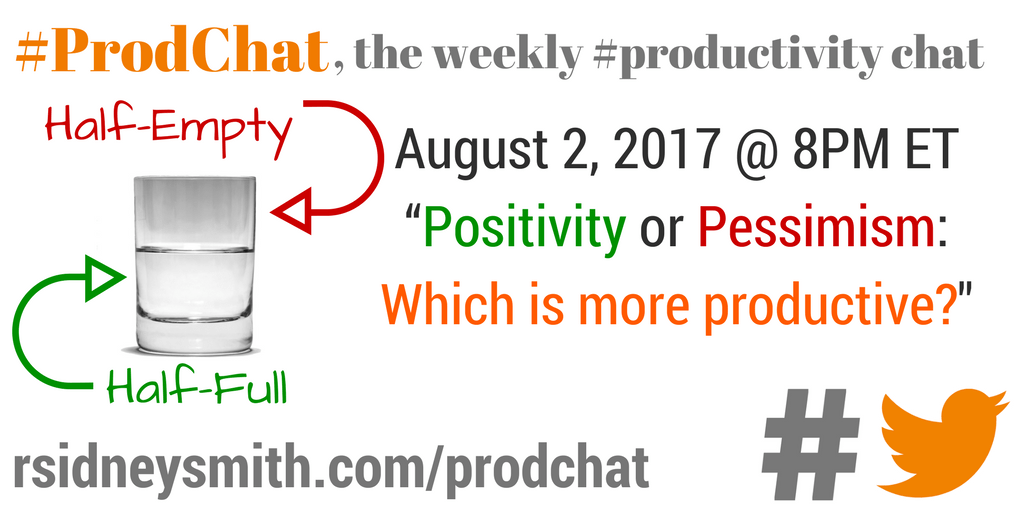 Positivity or Pessimism: Which Is More Productive? - #ProdChat