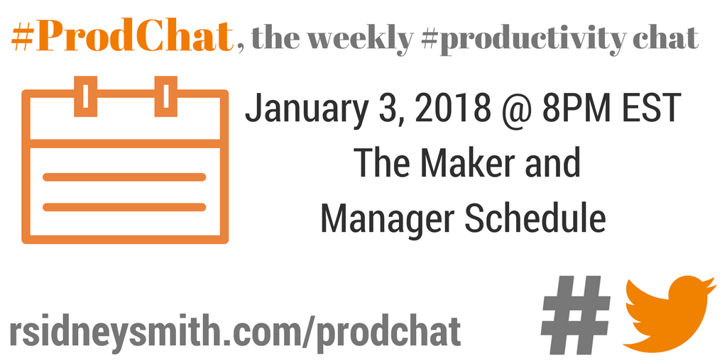 #ProdChat's next chat on Twitter - The Maker and Manager Schedule
