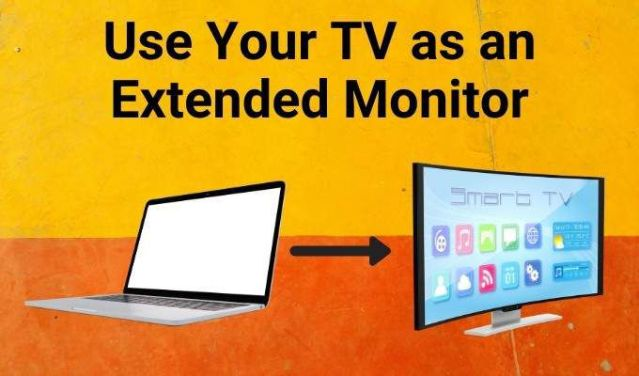 How To Use Your TV As an Extended Monitor Without Casting
