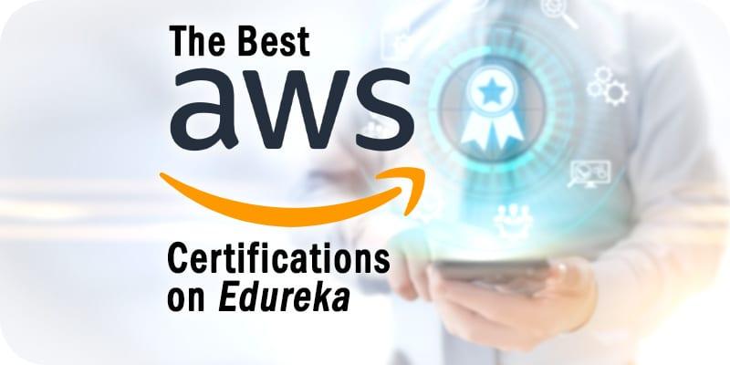 Best AWS Certifications on Edureka