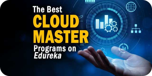 Get 20 Percent Off These Edureka Cloud Master Programs Through August 5th