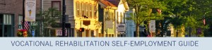 screen shot of Vocational Rehabilitation Self-Employment Guide website banner image.