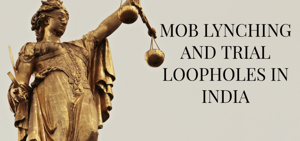 Mob lynching and trial loopholes in India
