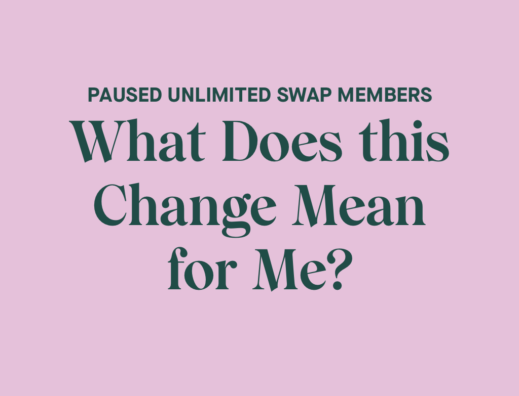 Paused Unlimited Swap Members: What Does this Change Mean for Me?