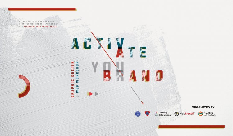 Workshop Desain Grafis dan Web: ACTIVATE YOUR BRAND