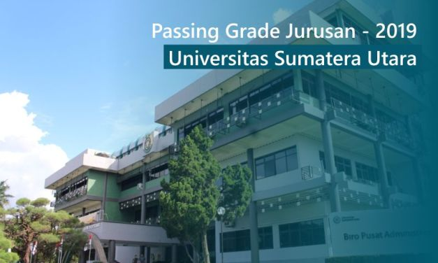 Passing Grade – Daya Tampung & Peminat Universitas Sumatera Utara 2019