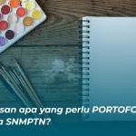 Pahami 5 Ketentuan Portofolio untuk SNMPTN 2020