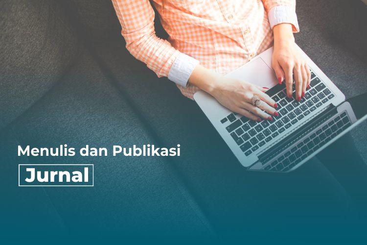 5 Manfaat Publikasi Karya Tulis Ilmiah di Jurnal