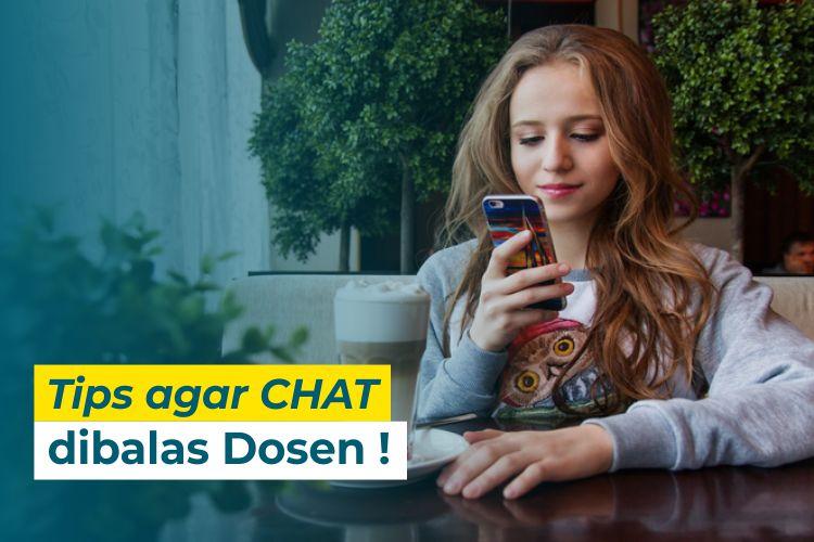 Ketahui 8 Tips dan Trik Ini agar Chat-mu Dibalas Dosen!