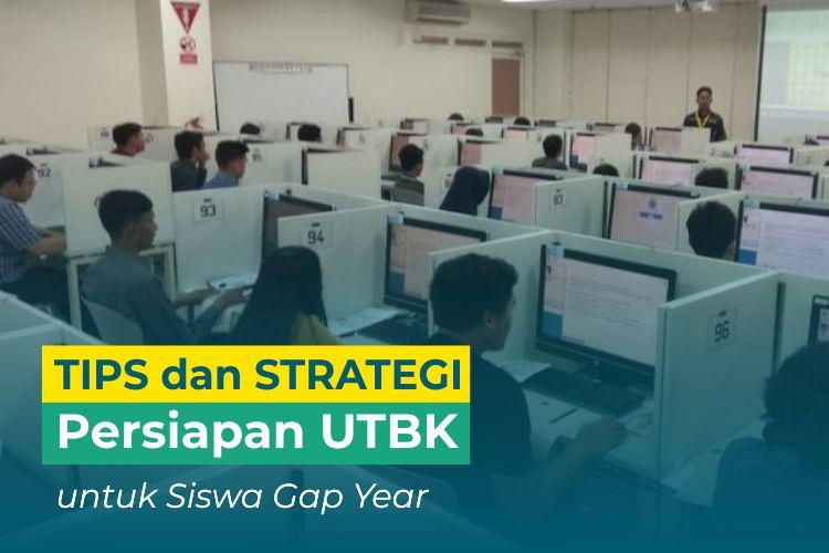 5 Tips dan Strategi Persiapan UTBK untuk Siswa Gap Year